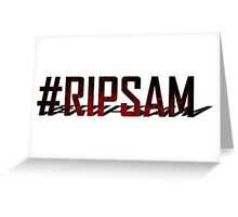 #RIPSAM Greeting Card