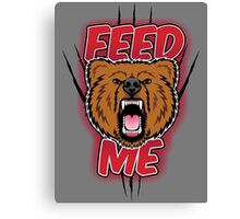NEW- FEED ME! Canvas Print