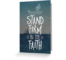 Stand Firm In The Faith Greeting Card
