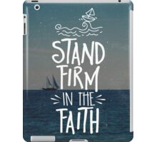 Stand Firm In The Faith iPad Case/Skin