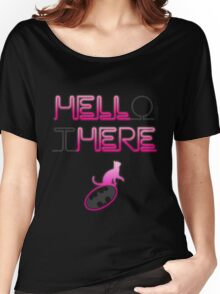 HELLo tHERE Women's Relaxed Fit T-Shirt