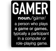 Gamer Definition Funny T-shirt Canvas Print
