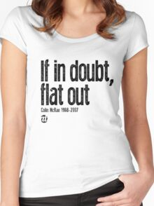 If in doubt, flat out Colin McRae  Women's Fitted Scoop T-Shirt