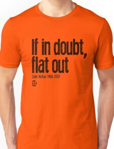 If in doubt, flat out Colin McRae  Unisex T-Shirt