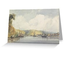 William Callow, R.W.S. (Greenwich  Great Missenden) An estuary scene, probably Lyon, France Greeting Card