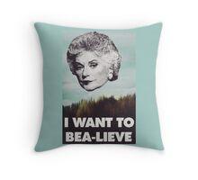 Bea Arthur - I want to Bea-lieve Throw Pillow