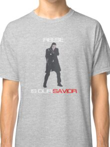 Person of Interest - Reese Is Our Savior Classic T-Shirt