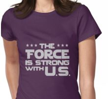 The Force is Strong With U.S. Womens Fitted T-Shirt