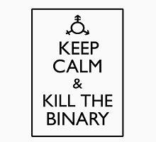 Keep Calm & Kill The Binary Unisex T-Shirt