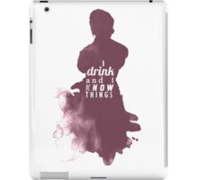 I drink and I know things iPad Case/Skin