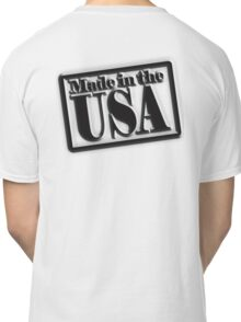Made in the USA, Manufactured in American, America, USA, in Black Classic T-Shirt
