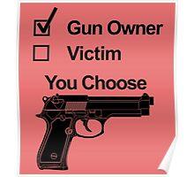 Gun Owner Victim you choose Poster