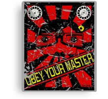 Obey Your Master Canvas Print