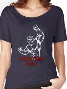 Monsters only gym design Women's Relaxed Fit T-Shirt