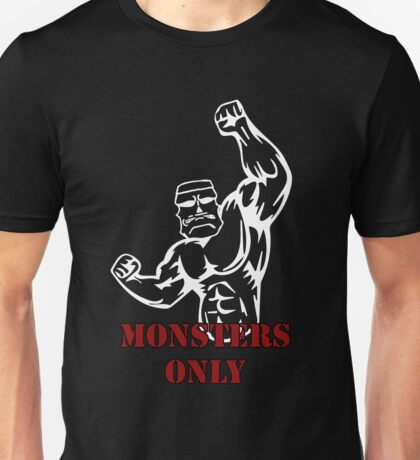 Monsters only gym design Unisex T-Shirt