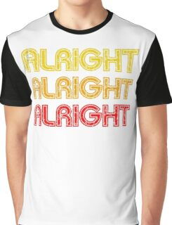 Dazed And Confused - Alright Alright Alright Graphic T-Shirt