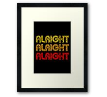 Dazed And Confused - Alright Alright Alright Framed Print
