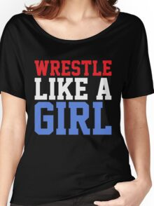 WRESTLE LIKE A GIRL Women's Relaxed Fit T-Shirt