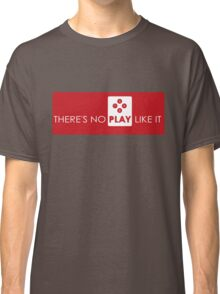 There's No Play Like It Classic T-Shirt