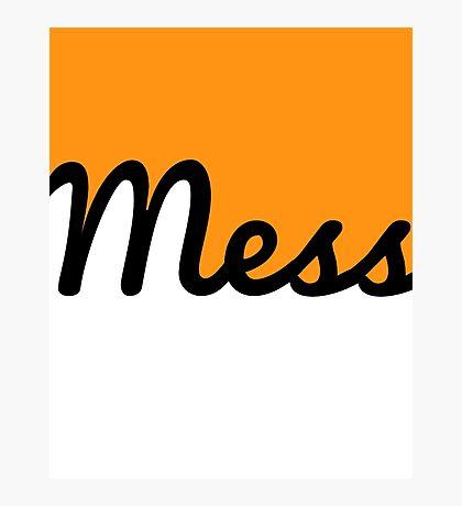 Mess! Photographic Print