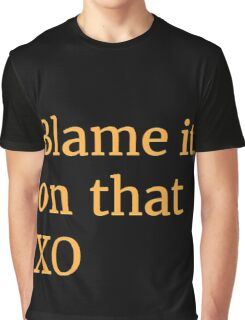 Blame it on that XO Graphic T-Shirt
