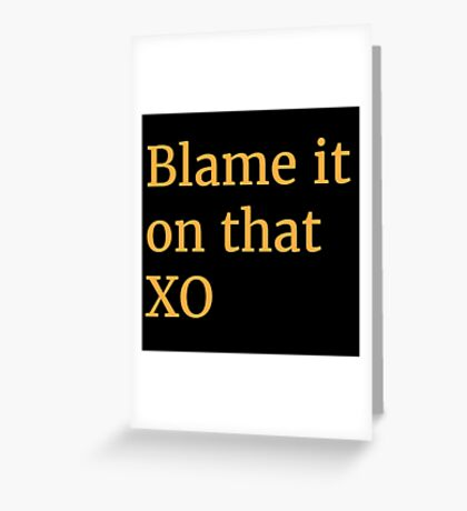 Blame it on that XO Greeting Card