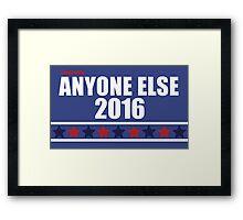 Anyone Else 2016 Election Framed Print