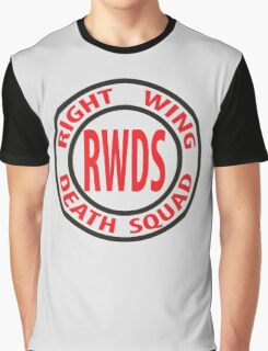 Right Wing Death Squad Graphic T-Shirt