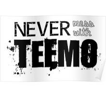 Never Mess with Teemo Poster