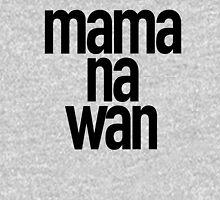 Mama Na Wan T-Shirt Women's Relaxed Fit T-Shirt