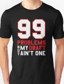99 Problems But My Draft Aint One T-Shirt Fantasy Football Unisex T-Shirt