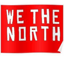 We the North, LETS GO RAPTORS! Poster