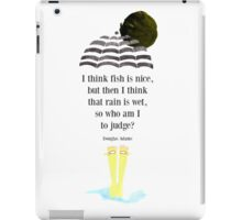 I think fish is nice, but then I think that rain is wet, so who am I to judge? iPad Case/Skin