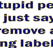 Stupid People and Warning Labels Sticker