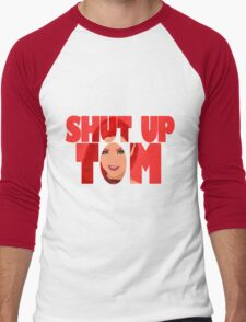 Shut Up Tom Men's Baseball ¾ T-Shirt