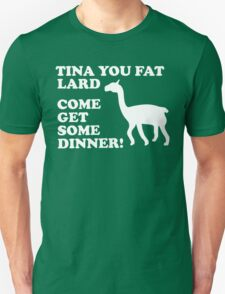 Napoleon Dynamite - Tina You Fat Lard Come Get Some Dinner T-Shirt
