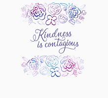 Kindness is Contagious Unisex T-Shirt