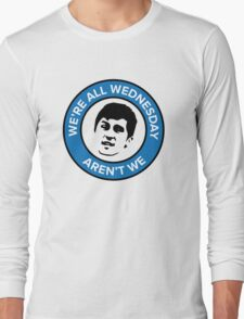 We're all Wednesday Aren't We Long Sleeve T-Shirt