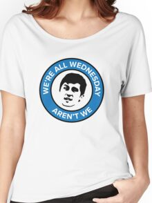 We're all Wednesday Aren't We Women's Relaxed Fit T-Shirt