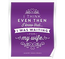 The Office Jim Halpert Quote - Waiting for My Wife Poster