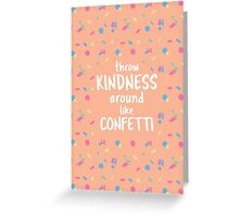 Spread the Kindness Greeting Card