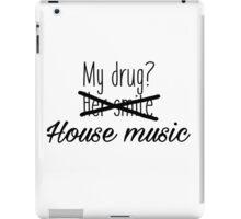 House music is my drug. iPad Case/Skin