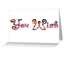 You Wish Greeting Card