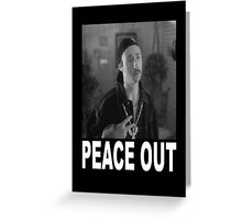 Peace Out - Napoleon Dynamite Greeting Card