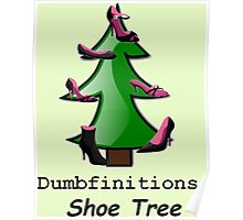 Shoe Tree Dumbfinitions Poster
