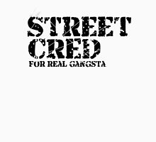 Sreet Cred design to be cool Unisex T-Shirt