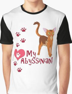 I Love My Abyssinian! Graphic T-Shirt