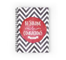 Be Courageous & Strong Spiral Notebook