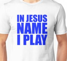 In Jesus Name I Play - Blue Unisex T-Shirt