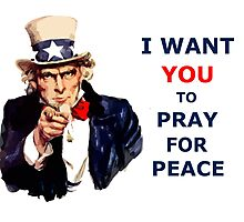 UNCLE SAM I Want You To Pray for Peace Photographic Print
